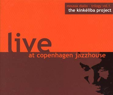CD cover: Moussa Diallo LIVE at Copenhagen Jazzhouse